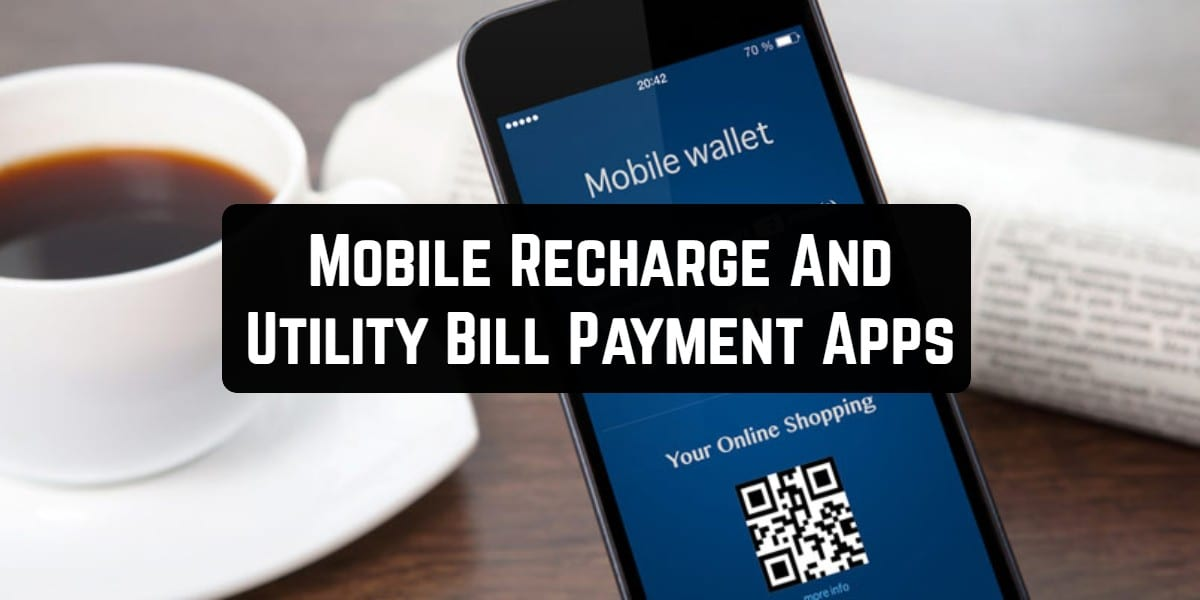 Mobile Recharge And Utility Bill Payment Apps