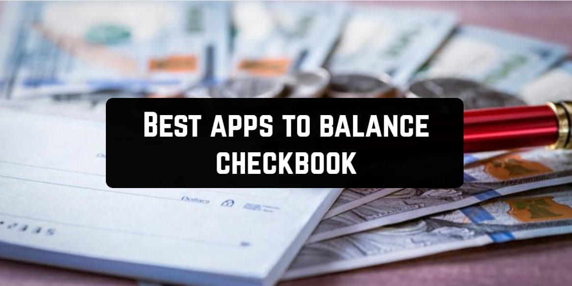 Best apps to balance checkbook