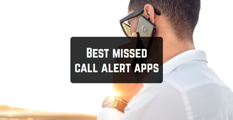 Best missed call alert apps