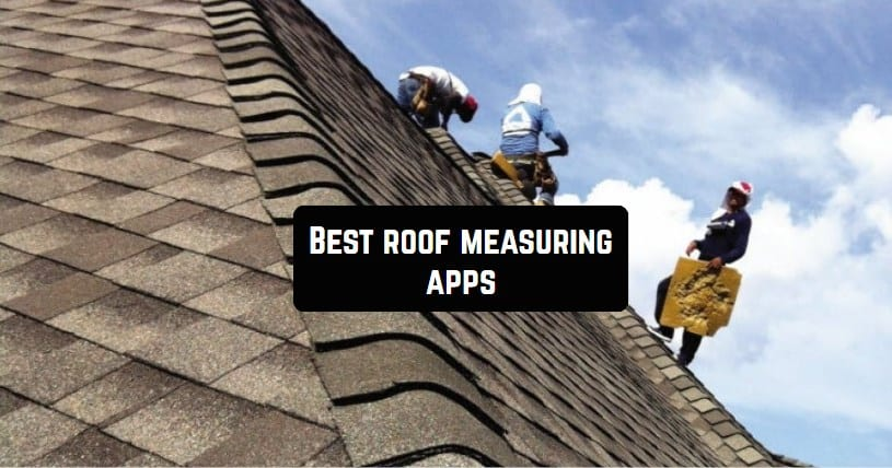 Best roof measuring apps