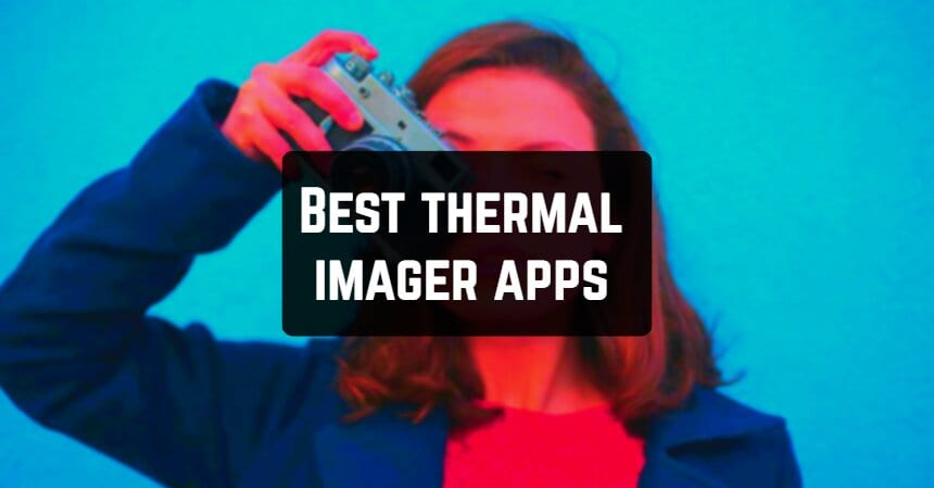 Best thermal imager apps