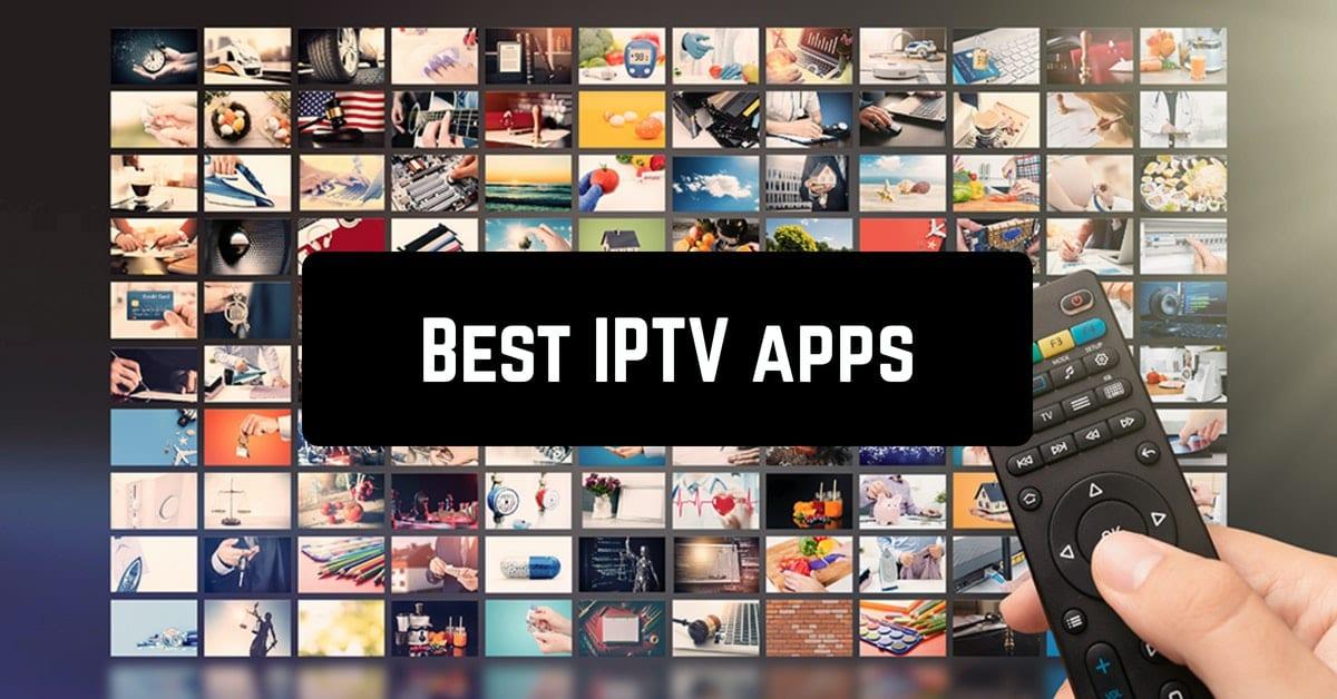Best IPTV apps