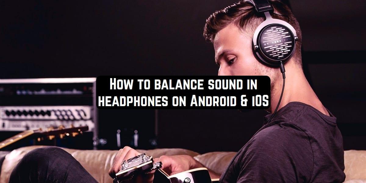 balance sound in headphones