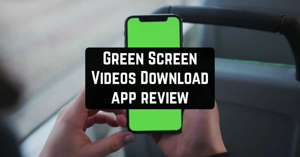 Free Green Screen Videos Download - FX Videos Free app review