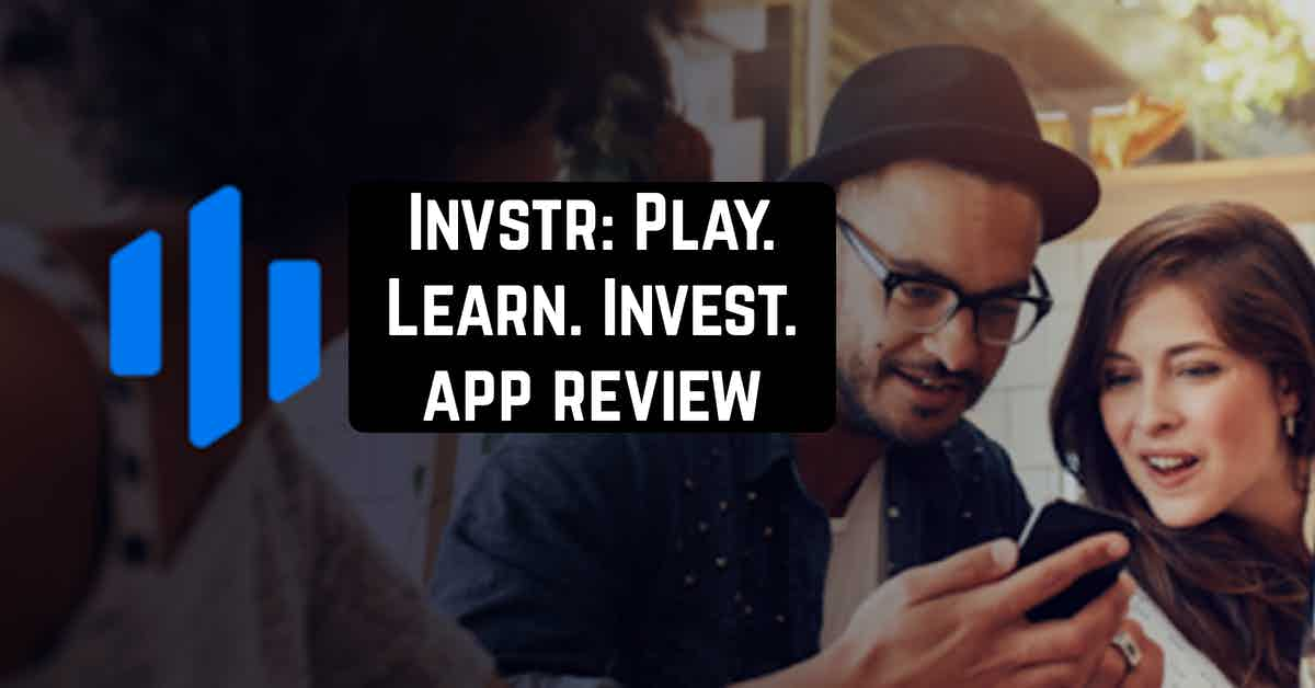 Invstr: Play. Learn. Invest. app review