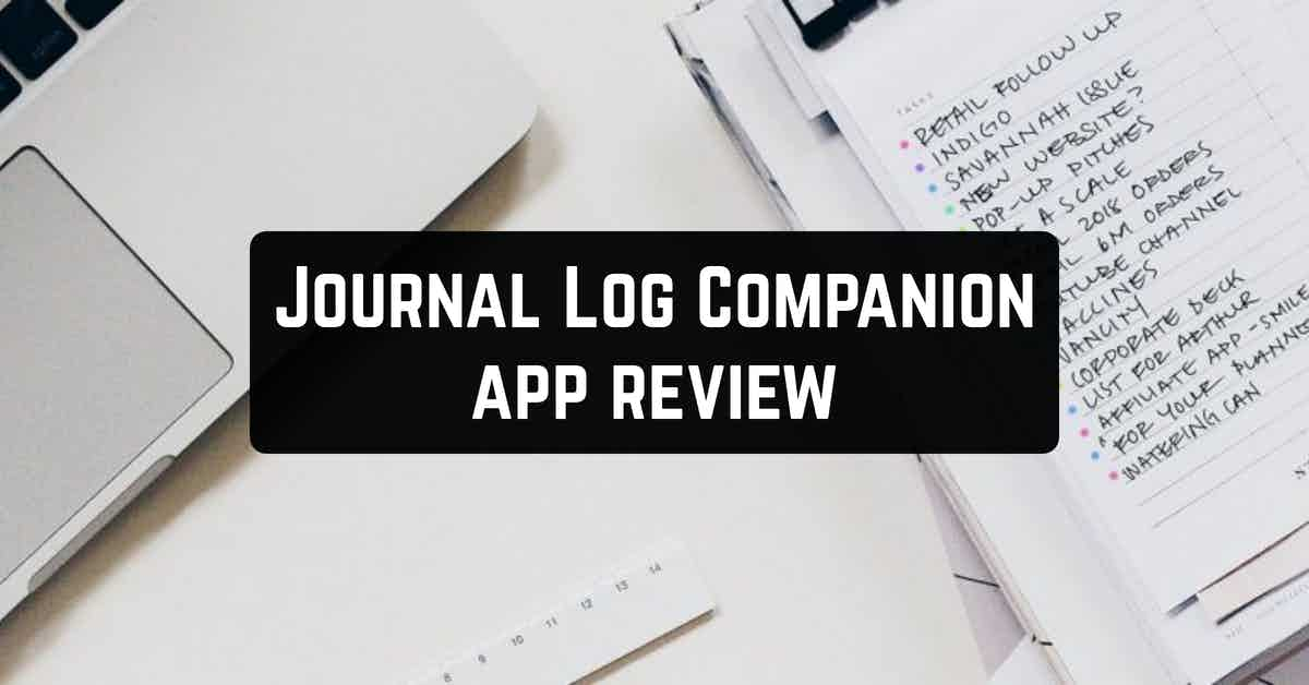 Journal Log Companion app review