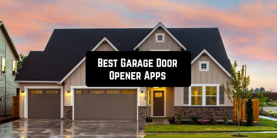 11 Best Garage Door Opener Apps For Android Ios Free Apps For Android And Ios