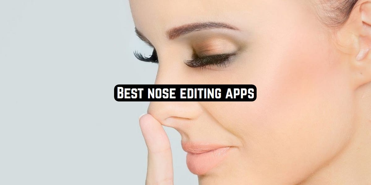nose editing apps