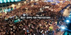 Best Apps for protestors
