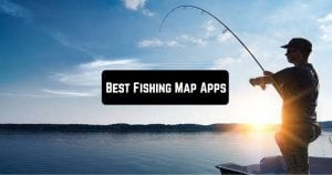 Best Fishing Map Apps