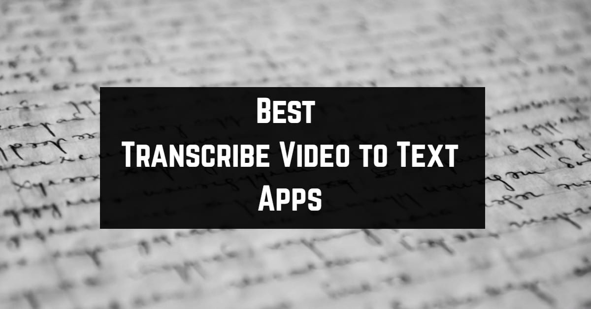 Best Transcribe Video to Text Apps