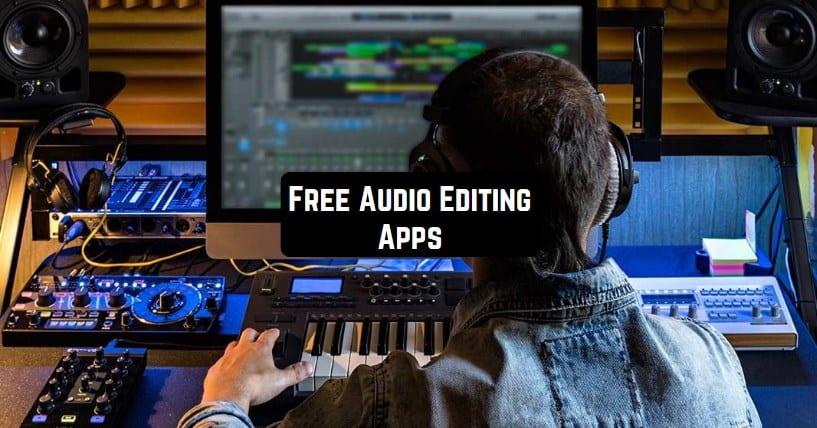 Free Audio Editing Apps