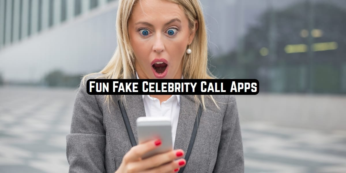Fun Fake Celebrity Call Apps