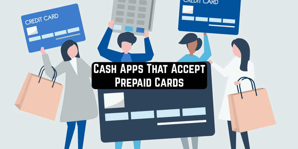 Cash Apps That Accept Prepaid Cards