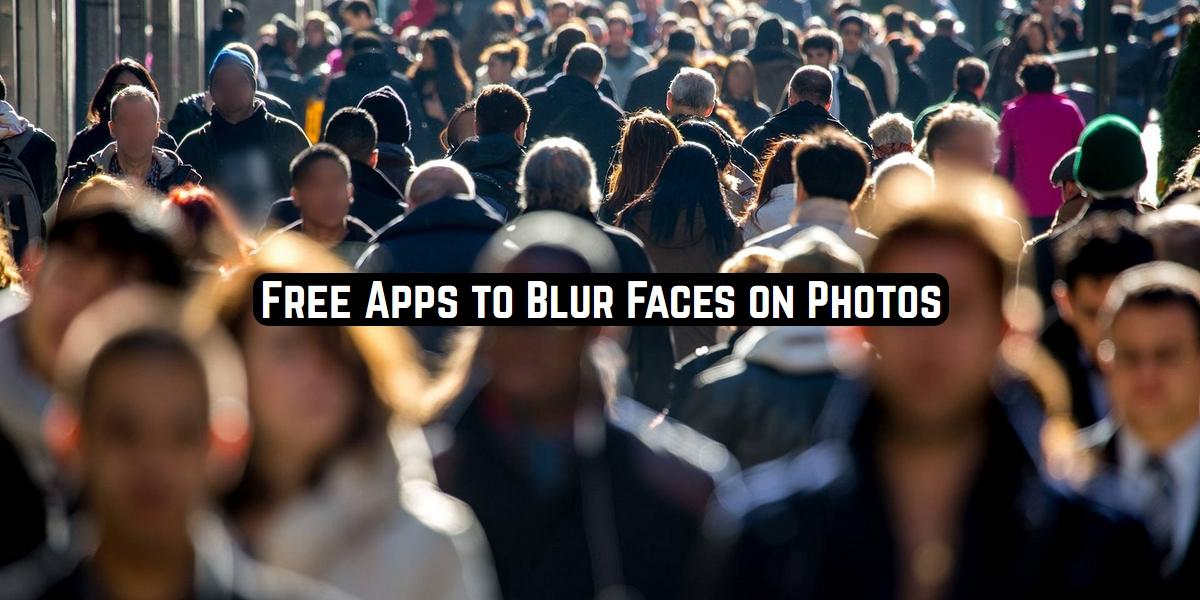 Free Apps to Blur Faces on Photos