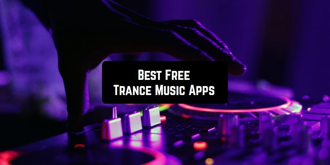 Free Trance Music Apps main pic