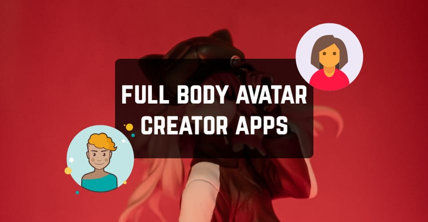 Full Body Avatar Creator Apps
