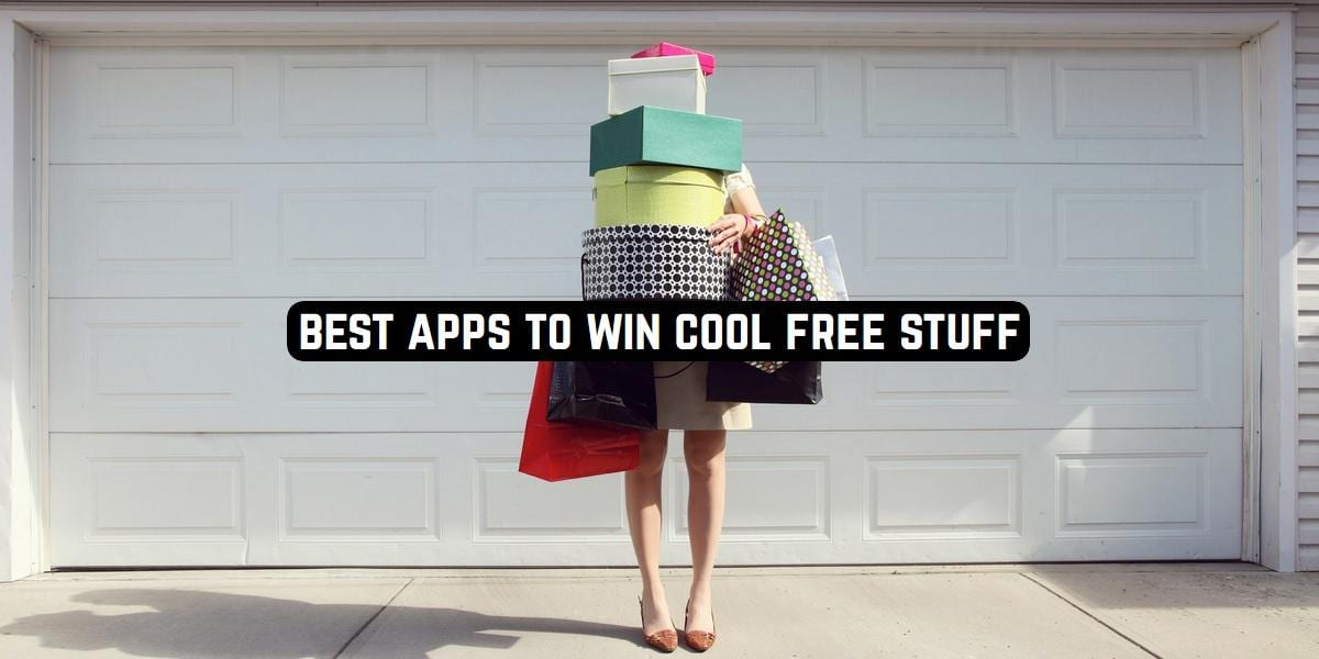 Best Apps to Win Cool Free Stuff