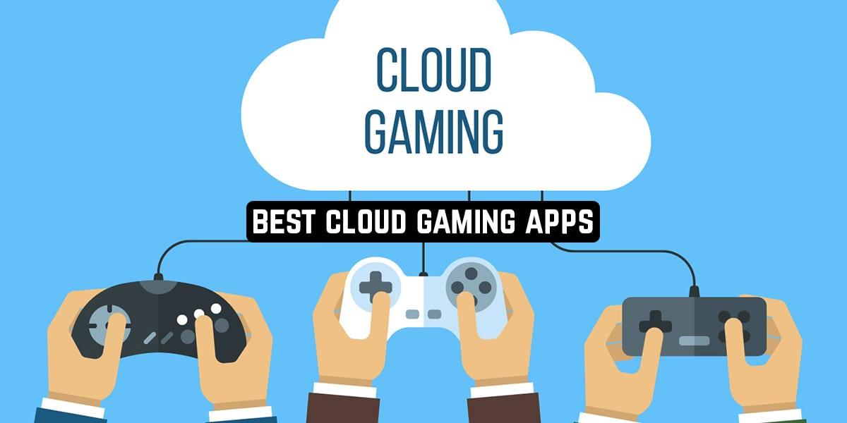 Best Cloud Gaming Apps