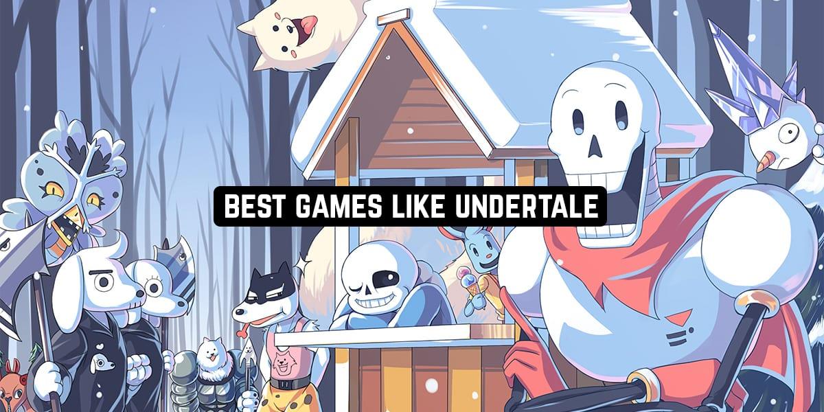 Best Games Like Undertale