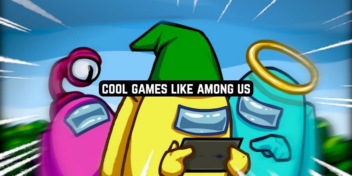 9 Cool Games Like Among Us On Android Ios Free Apps For Android And Ios