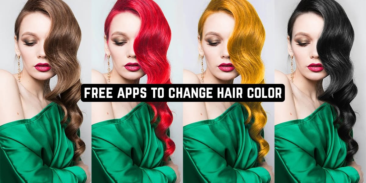 Free Apps to Change Hair Color
