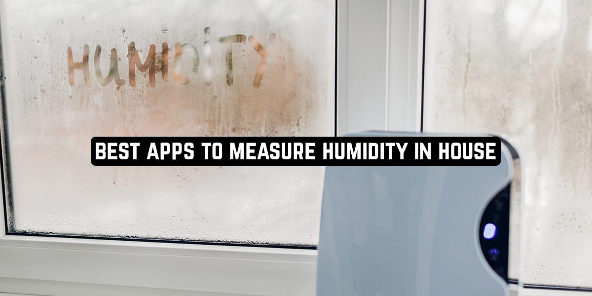 Best Apps to Measure Humidity in House