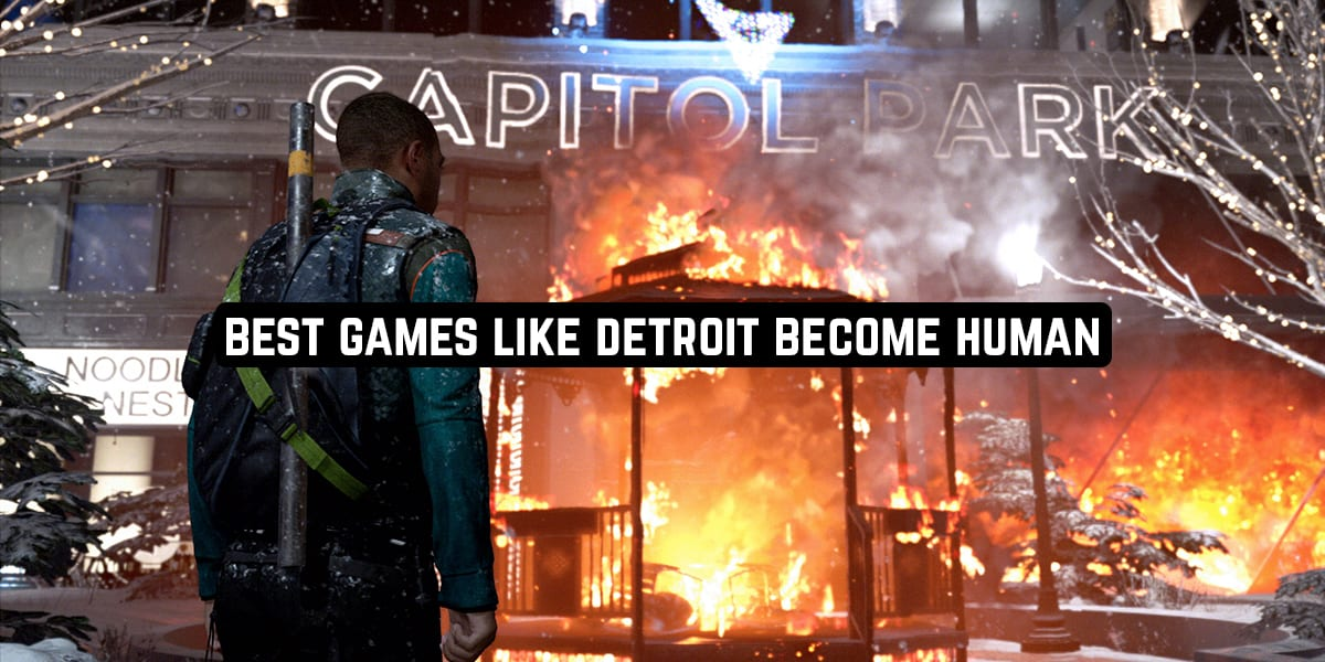 Best Games Like Detroit Become Human
