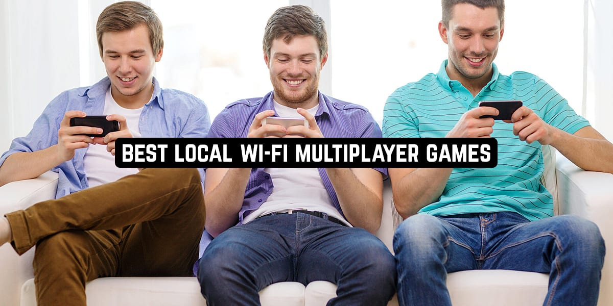Best Local Wifi Multiplayer Games