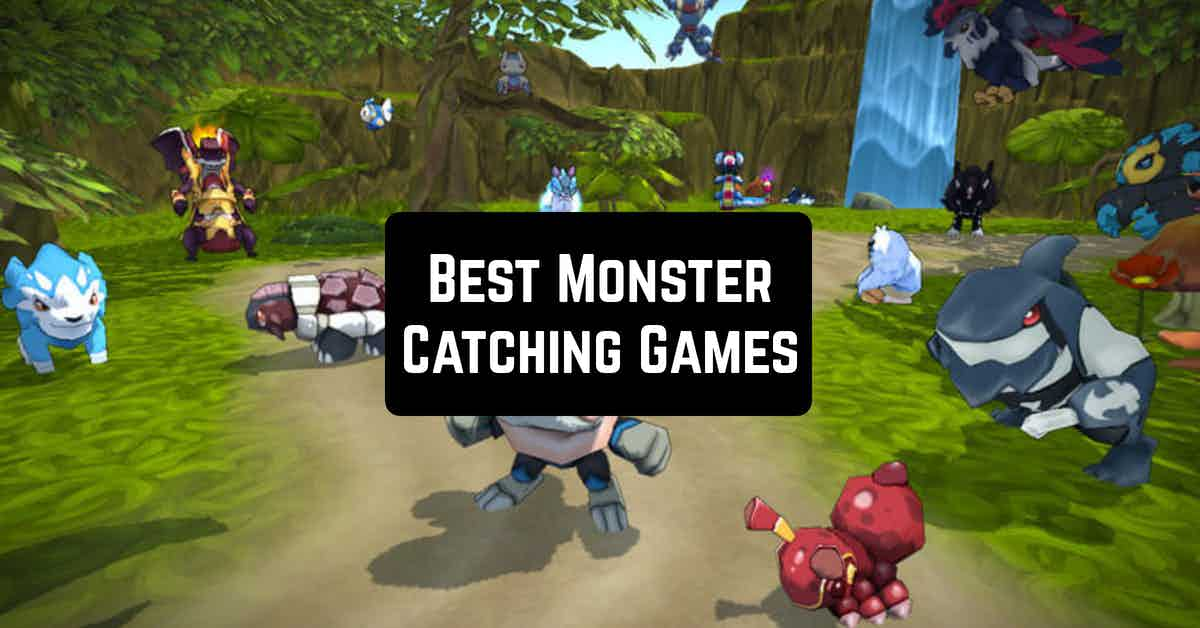 Best Monster Catching Games