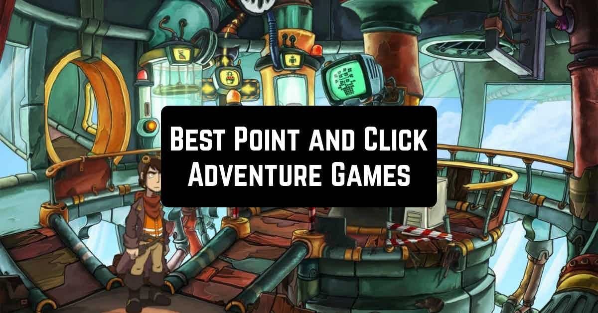 Best Point and Click Adventure Games