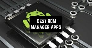 Best ROM Manager Apps
