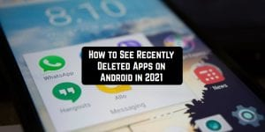 Deleted Apps on Android 2021