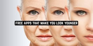 Free Apps That Make you Look Younger