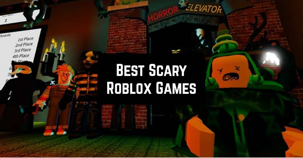 Best Scary Roblox Games