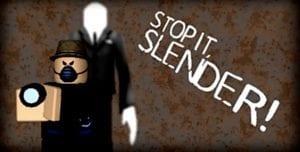 Stop it, Slender!