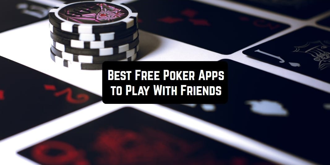 Free Poker Apps to Play With Friends
