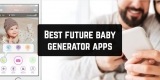 11 Best Future Baby Generator Apps for Android & iOS