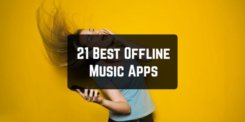 21 Best Offline Music Apps for Android & iOS