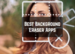 11 Best Background Eraser Apps for Android & iOS