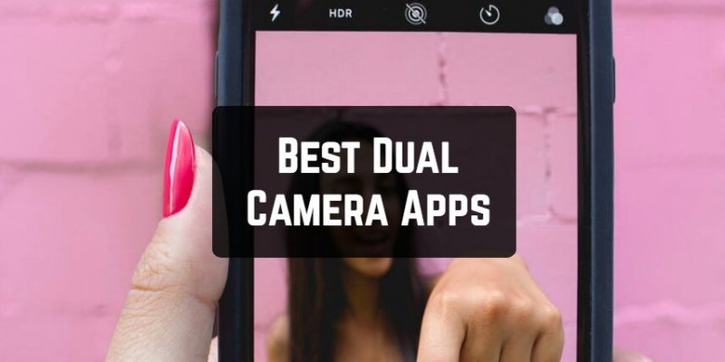 7 Best Dual Camera Apps for Android