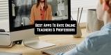 4 Best Apps To Rate Online Teachers & Professors