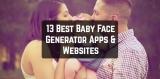 13 Best Baby Face Generator Apps & Websites 2019