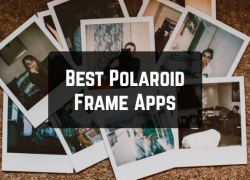 9 Best Polaroid Frame Apps for Android & iOS