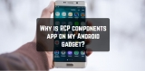 Why is RCP components app on my Android gadget?