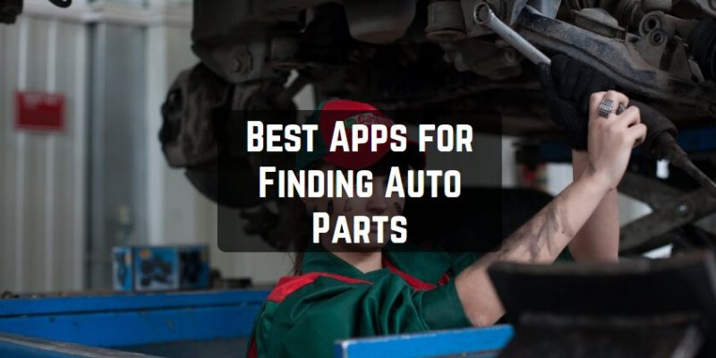 11 Best Apps for Finding Auto Parts (Android & iOS)