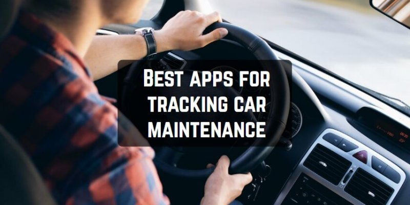 15 Best apps for tracking car maintenance (Android & iOS)