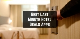 11 Best Last Minute Hotel Deals Apps for Android & iOS
