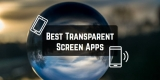 11 Best Transparent Screen Apps for Android & iOS
