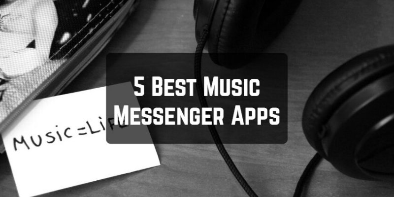 5 Best Music Messenger Apps for Android & iOS